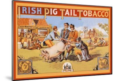 Irish Pig Tail Tobacco--Mounted Art Print