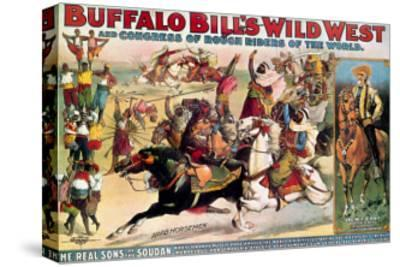 Buffalo Bill: The Real Sons of the Soudan--Stretched Canvas Print