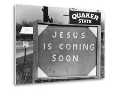 Penna US 1 Highway Sign Left of Quaker State Sign Looming Above Jesus is Coming Soon Billboard-Margaret Bourke-White-Metal Print