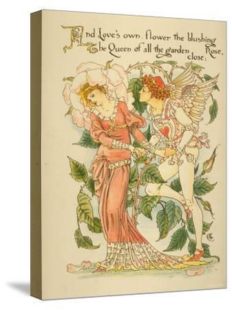 Love's Own Flower Blushing Rose, Queen of All the Garden Close Written and Drawn by Walter Crane--Stretched Canvas Print