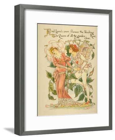 Love's Own Flower Blushing Rose, Queen of All the Garden Close Written and Drawn by Walter Crane--Framed Photographic Print