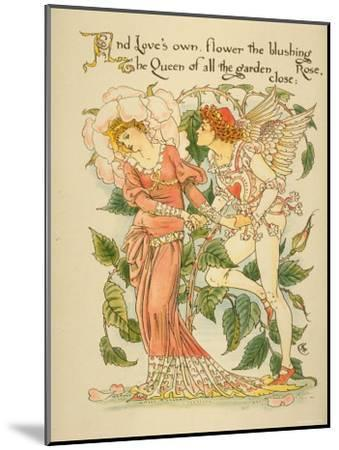 Love's Own Flower Blushing Rose, Queen of All the Garden Close Written and Drawn by Walter Crane--Mounted Photographic Print