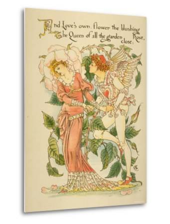 Love's Own Flower Blushing Rose, Queen of All the Garden Close Written and Drawn by Walter Crane--Metal Print