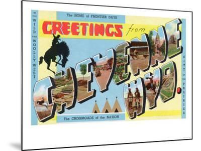 Cheyenne, Wyoming - Large Letter Scenes, Greetings From-Lantern Press-Mounted Art Print