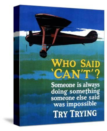 Who Said Can't - Try Trying - Airplane Flying Poster-Lantern Press-Stretched Canvas Print