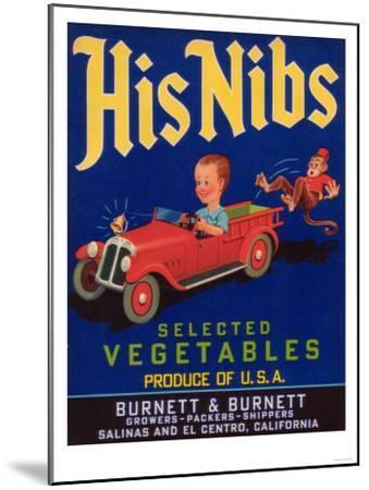 His Nibs Vegetable Label - Salinas, CA-Lantern Press-Mounted Art Print