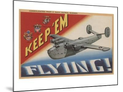 Keep 'Em Flying, PB2Y-2 Navy Patrol Bomber-Lantern Press-Mounted Art Print