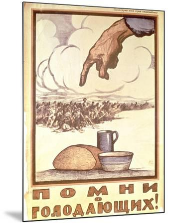 Remember the Hungry!, Poster, 1921-Ivan Simakov-Mounted Giclee Print