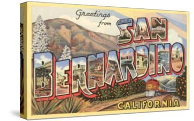 Greetings from San Bernardino, California--Stretched Canvas Print