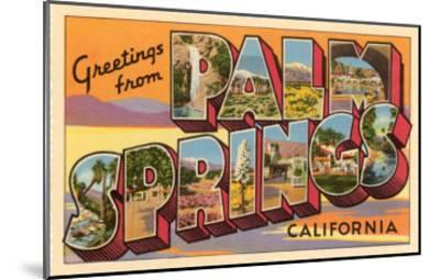 Greetings from Palm Springs, California--Mounted Art Print