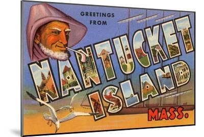 Greetings from Nantucket Island, Massachusetts--Mounted Art Print