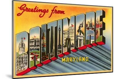 Greetings from Baltimore, Maryland--Mounted Art Print