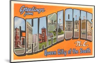 Greetings from Charlotte, North Carolina--Mounted Art Print
