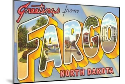 Greetings from Fargo, North Dakota--Mounted Art Print