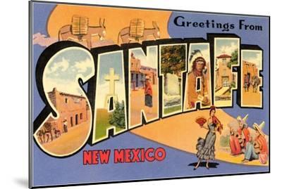 Greetings from Santa Fe, New Mexico--Mounted Art Print