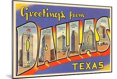 Greetings from Dallas, Texas--Mounted Art Print