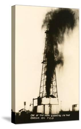 Oil Well Gusher, Odessa, Texas--Stretched Canvas Print