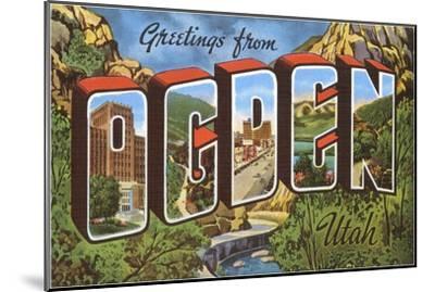 Greetings from Ogden, Utah--Mounted Art Print