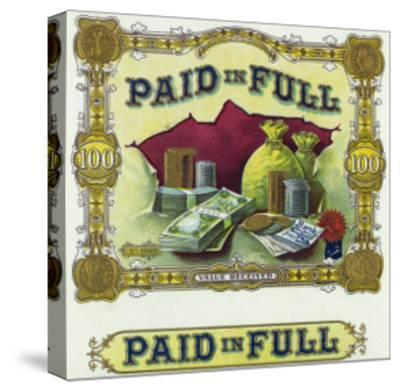 Paid in Full Brand Cigar Box Label-Lantern Press-Stretched Canvas Print