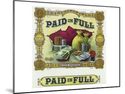 Paid in Full Brand Cigar Box Label-Lantern Press-Mounted Art Print