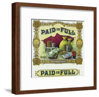 Paid in Full Brand Cigar Box Label-Lantern Press-Framed Art Print