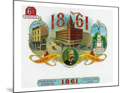 1861 Brand Cigar Box Label, The Weideman Company in Cleveland, Ohio-Lantern Press-Mounted Art Print