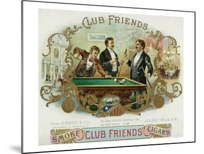 Club Friends Brand Cigar Box Label, Billards-Lantern Press-Mounted Art Print