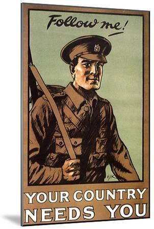 Follow Me! Your Country Needs You, c.1914--Mounted Giclee Print