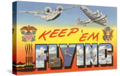 Keep 'Em Flying Planes--Stretched Canvas Print