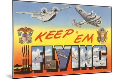 Keep 'Em Flying Planes--Mounted Art Print