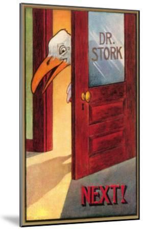 Dr. Stork, Next!--Mounted Art Print