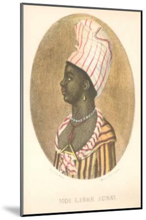 Moi Libre Aussi, Haitian Independence--Mounted Art Print