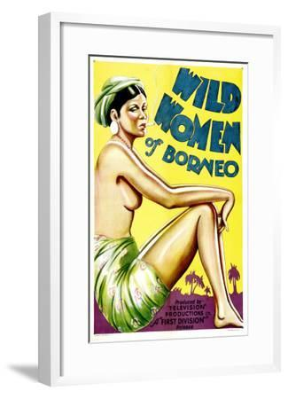 Wild Women of Borneo, 1931--Framed Photo