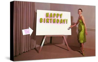 Showroom Goddess, Happy Birthday, (Write Your Name Here)--Stretched Canvas Print