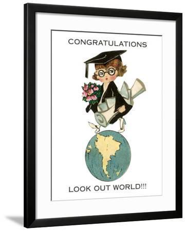 Congratulations, Look Out World, Graduate--Framed Art Print