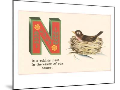 N is a Robin's Nest--Mounted Art Print