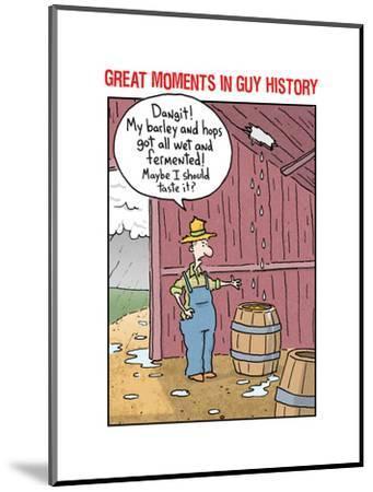 Guy History: Beer--Mounted Art Print