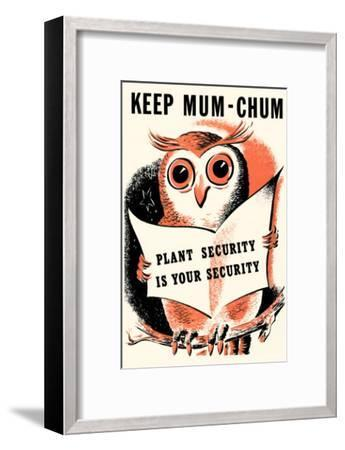 Keep Mum-Chum--Framed Art Print