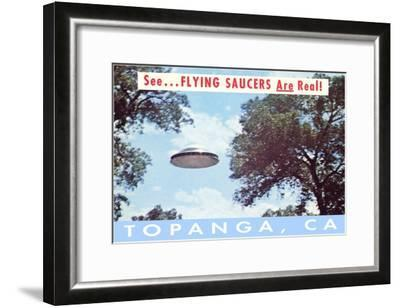 Flying Saucers Are Real in Topanga, Los Angeles, California--Framed Art Print