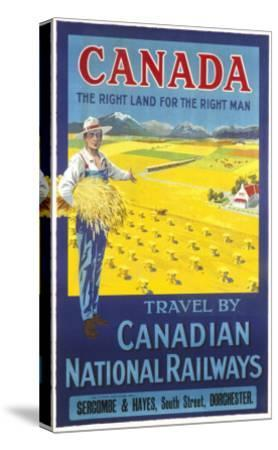 Canada, the Right Land for the Right Man Poster--Stretched Canvas Print