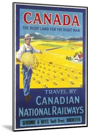 Canada, the Right Land for the Right Man Poster--Mounted Giclee Print