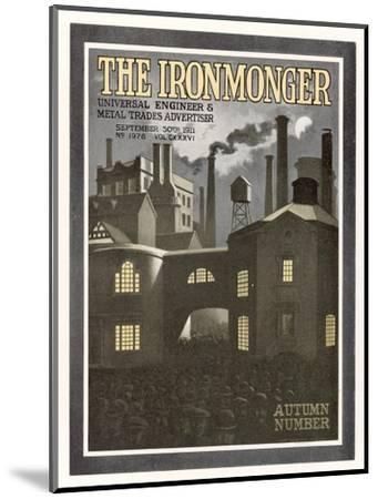 Factory Scene - Cover for the Ironmonger, 30 September 1911--Mounted Giclee Print