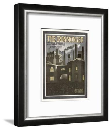 Factory Scene - Cover for the Ironmonger, 30 September 1911--Framed Giclee Print