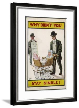 Why Didn't You Stay Single?--Framed Giclee Print