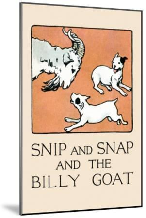 Snip And Snap And the Billy Goat-Julia Dyar Hardy-Mounted Art Print