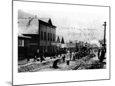 Skagway, Alaska - Laying Railroad Track on Broadway-Lantern Press-Mounted Art Print