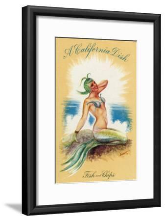 California - A Californian Dish, Fish and Chips; A Pretty Mermaid-Lantern Press-Framed Art Print