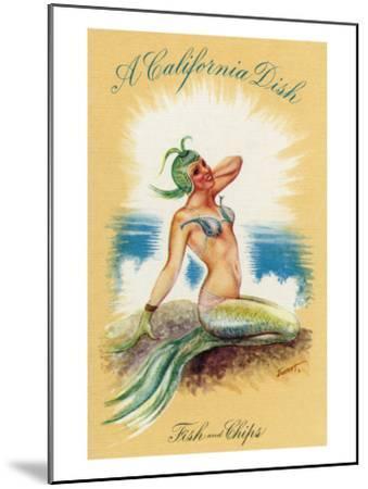 California - A Californian Dish, Fish and Chips; A Pretty Mermaid-Lantern Press-Mounted Art Print