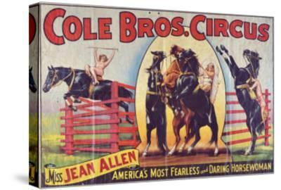 """""""Cole Bros. Circus: Miss Jean Allen, America's Most Fearless and Daring Horsewoman"""", Circa 1940--Stretched Canvas Print"""