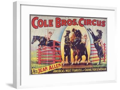 """""""Cole Bros. Circus: Miss Jean Allen, America's Most Fearless and Daring Horsewoman"""", Circa 1940--Framed Giclee Print"""